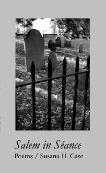 Salem in Séance, WordTech Communications 96 pages ISBN 978-1625490025 $16